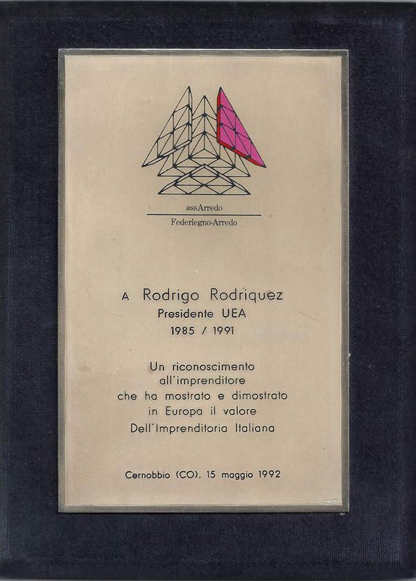 """Maggio 1992 – Federlegno-Arredo / assArredo, diploma a RR presidente UEA 1985 / 1991, con la motivazione """"All'imprenditore che ha mostrato e dimostrato in Europa il valore dell'imprenditoria italiana"""""""
